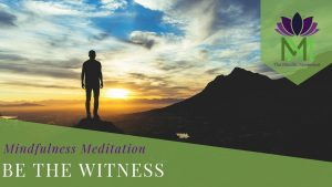 be the witness Meditation