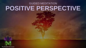 Positive Perspective meditation