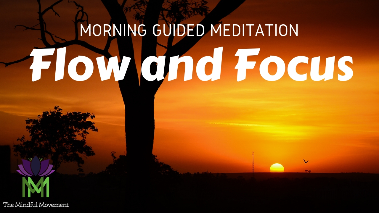 Get Into The Flow morning guided meditation to get into the flow and focus