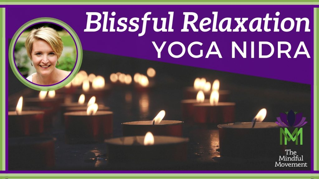 Pure Blissful Relaxation And Stress Relief Yoga Nidra Meditation The Mindful Movement