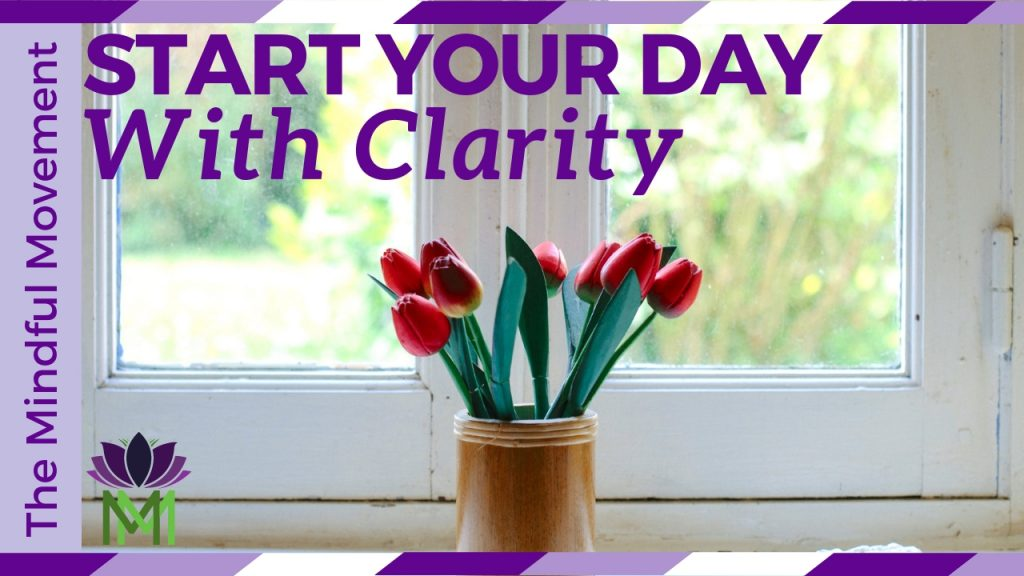 start your day with clarity