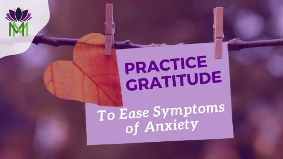 Practice Gratitude to Ease Anxiety