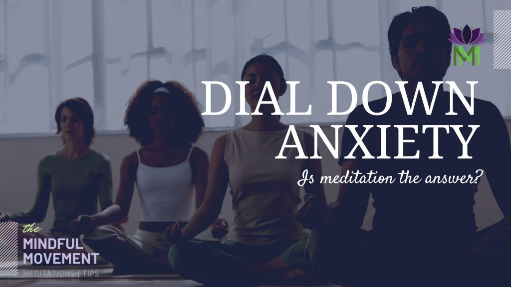 Dial down anxiety