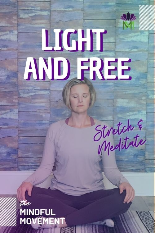 Light and free stretch and meditate